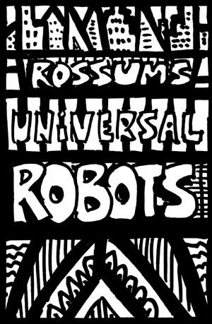 rossumunivrobots300.jpg